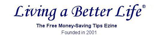 Living a Better Life - Free Money Saving Tips Newsletter