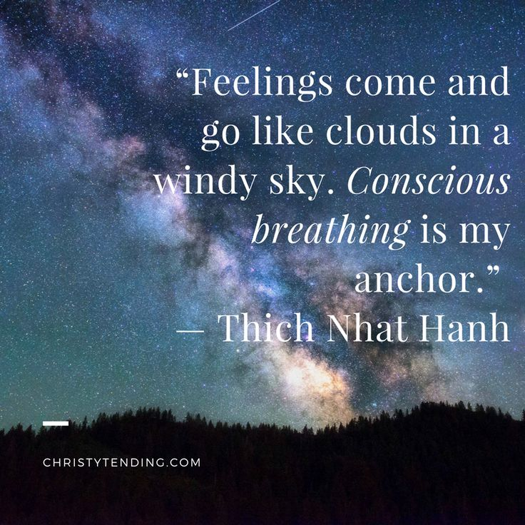 """Feelings come and go like clouds in a windy sky. Conscious breathing is my anchor."" — Thich Nhat Hanh self-care and sacred ritual for worldchangers >> www.christytending.com"