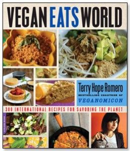 Vegan Eats World by Terry Hope Romero