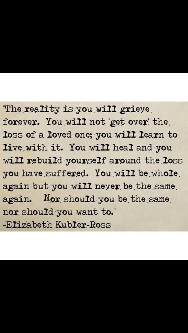 "Grief ""you will be whole again, but never the same"" yes."