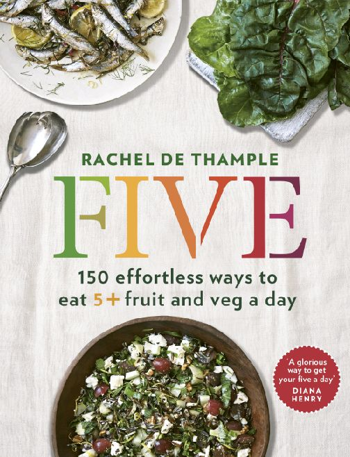 FIVE by Rachel de Thample. We all want tasty food that's good for us. Key to that is ensuring we eat our daily intake of fruit and vegetables. Most of us aren't even getting half the fruit and veg we need in a day. In Five, Rachel de Thample makes delicious food effortless, offering over 150 easy, flavoursome recipes that will boost your daily intake.