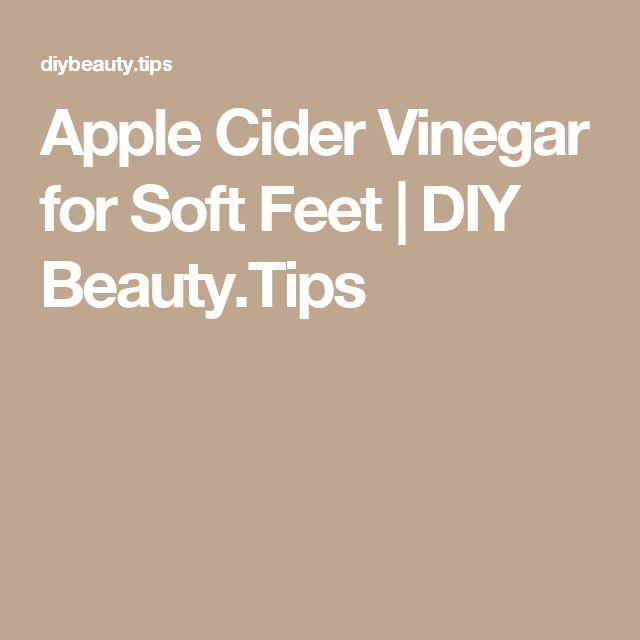 Apple Cider Vinegar for Soft Feet   DIY Beauty.Tips