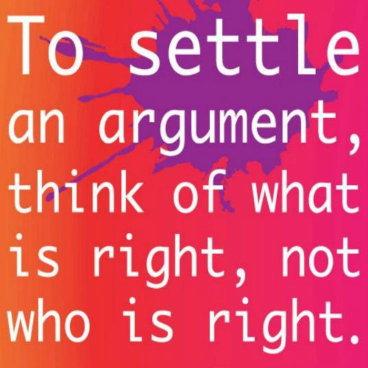 To settle an argument, think of what is right, not who is wrong #relationships #argument #life #meetville