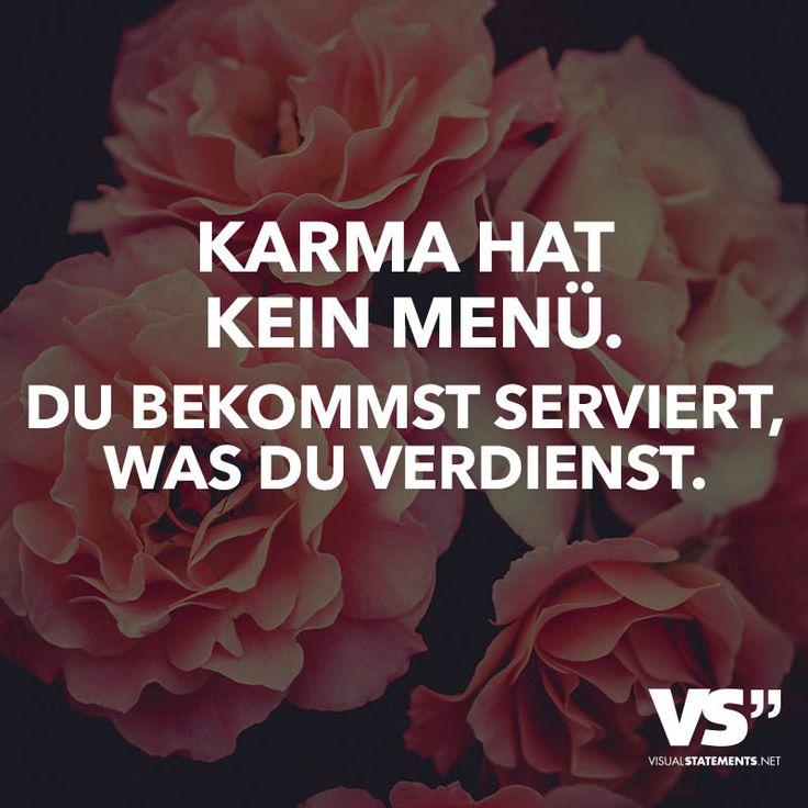 Karma hat kein Menü. Du bekommst das serviert, was du verdienst. - VISUAL STATEMENTS®
