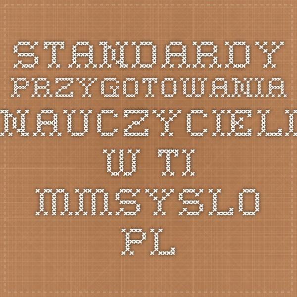 1. Standardy przygotowania nauczycieli w TI - mmsyslo.pl