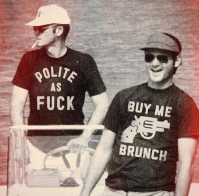 Hunter S. Thompson wearing a t shirt that says Polite as Fuck, & Bill Murray. I love this pic.