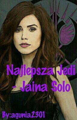 """Powinieneś przeczytać """" Najlepsza Jedi - Jaina Solo """"na #Wattpad. #sciencefiction"""