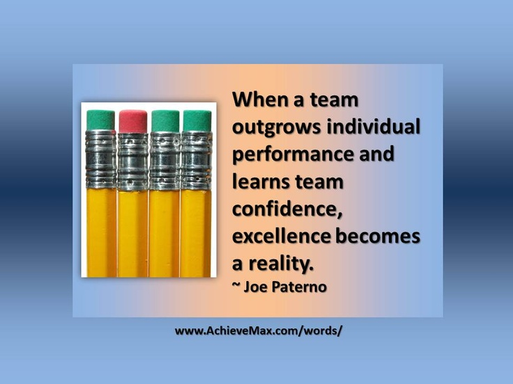 Quote on teamwork by Joe Paterno. Find more on teamwork at www.AchieveMax.com.