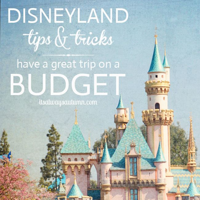 #Disneyland on a #budget! tips and tricks for a great trip without breaking the bank. #cheap
