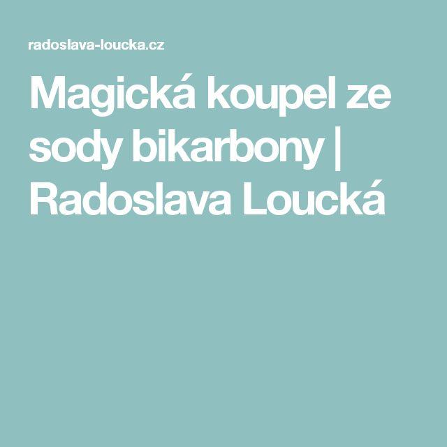 Magická koupel ze sody bikarbony | Radoslava Loucká