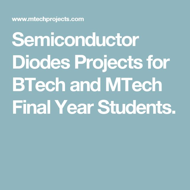 Semiconductor Diodes Projects for BTech and MTech Final Year Students.
