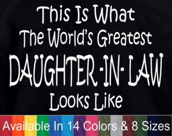 Worlds Greatest DAUGHTER IN LAW Mothers Day Birthday Christmas Gift Funny T Shirt (Also Available in a Crewneck Sweatshirt)