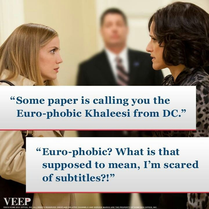 Veep, HBO. One of my absolute favourite lines from the show!