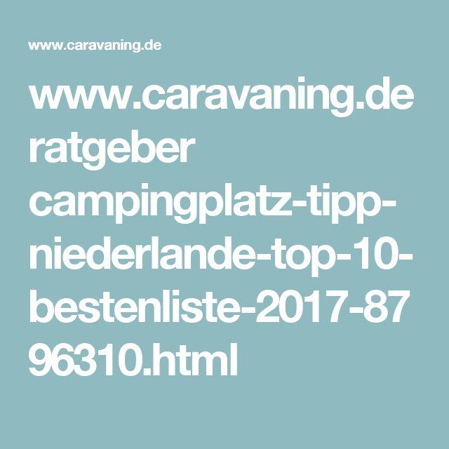 www.caravaning.de ratgeber campingplatz-tipp-niederlande-top-10-bestenliste-2017-8796310.html