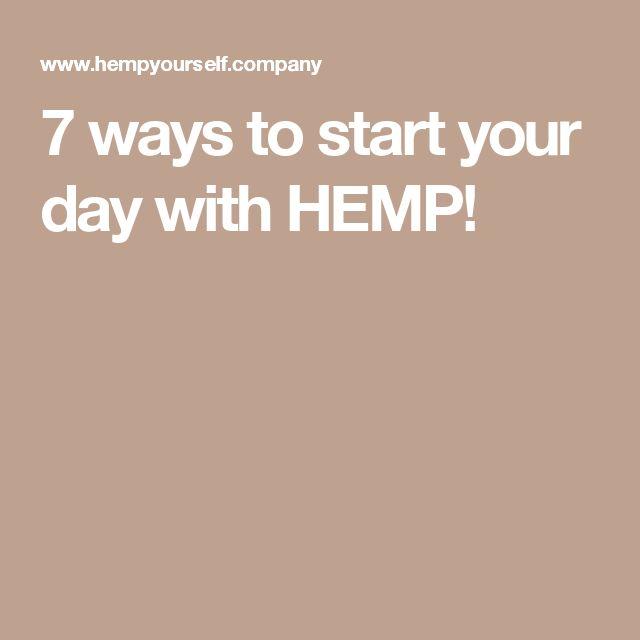 7 ways to start your day with HEMP!