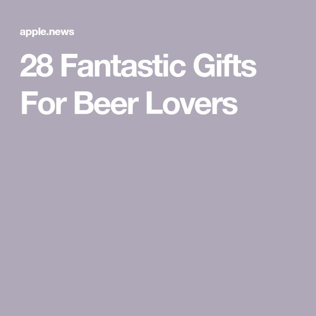 29 Fantastic Gifts For Beer Lovers — BuzzFeed
