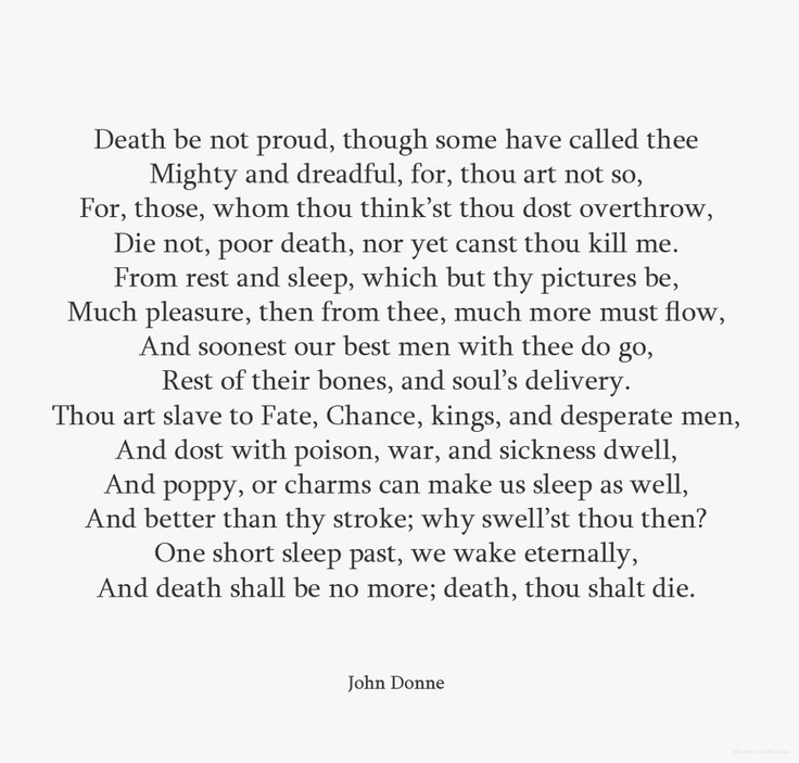 One of my favorites by John Donne. I love the point he makes about sleep as a reflection of death! And I do love sleep!