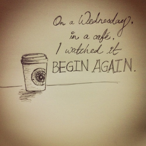 Begin again-Taylor Swift  That amazing moment when you know the past is past and your heart can finally move on.