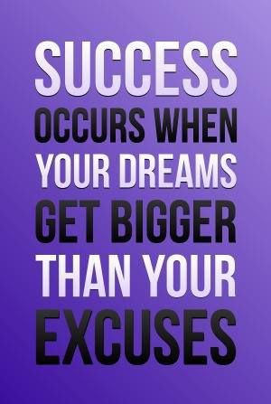 Dream bigger than your excuses