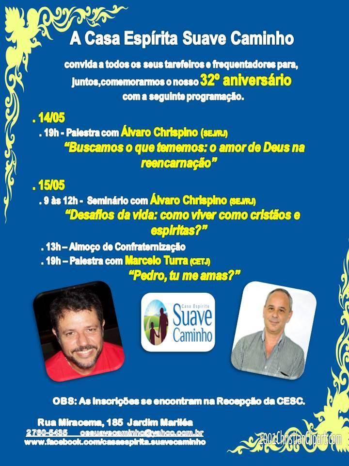 A Casa Espírita Suave Caminho convida todos para o seu 32º  Aniversário - Rio das Ostras - RJ - http://www.agendaespiritabrasil.com.br/2016/05/13/casa-espirita-suave-caminho-convida-todos-para-o-seu-32o-aniversario-rio-das-ostras-rj/
