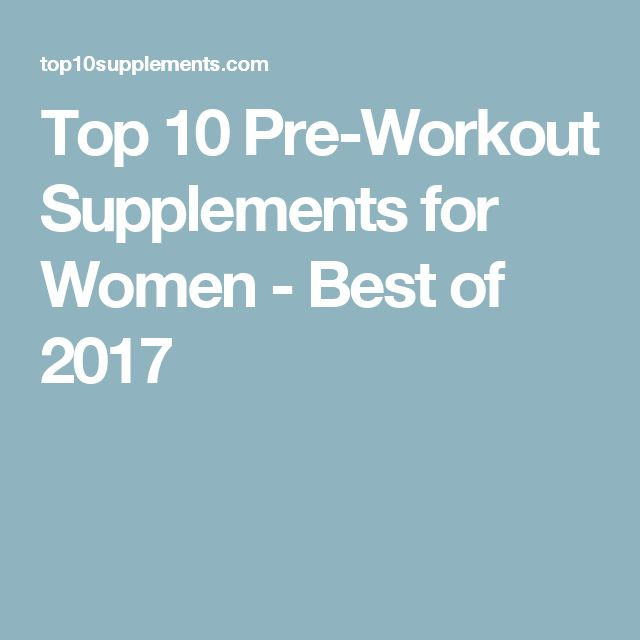 Top 10 Pre-Workout Supplements for Women - Best of 2017