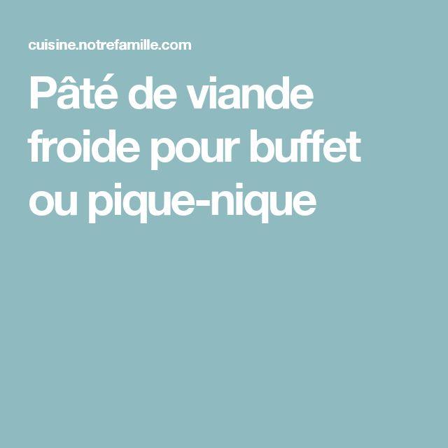 Pate De Viande Froide Pour Buffet Ou Pique Nique Recette Pate De Viande Viande Froide Viande