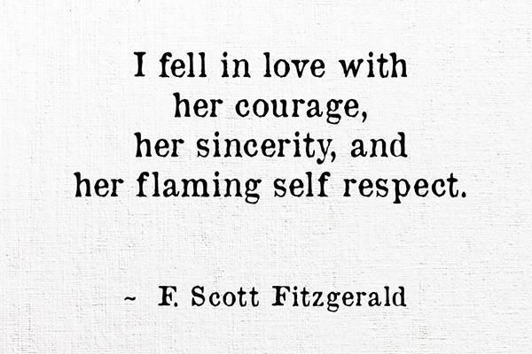 Courage, Sincerity, Self Respect | F Scott Fitzgerald