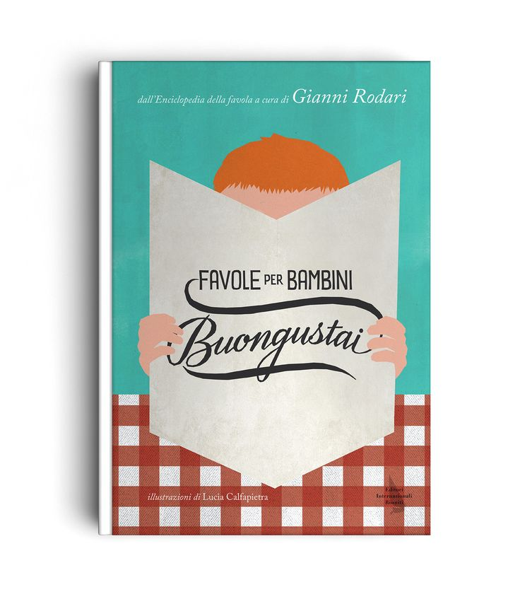FAVOLE PER BAMBINI BUONGUSTAI - Gianni Rodari - LETTERING - Illustration : Lucia Calfapietra - Publisher: Editori Internazionali Riuniti