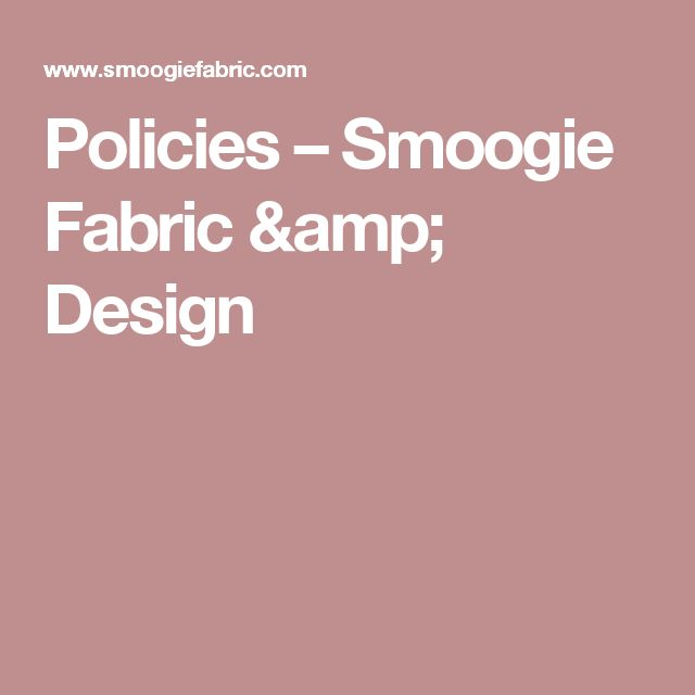 Policies – Smoogie Fabric & Design