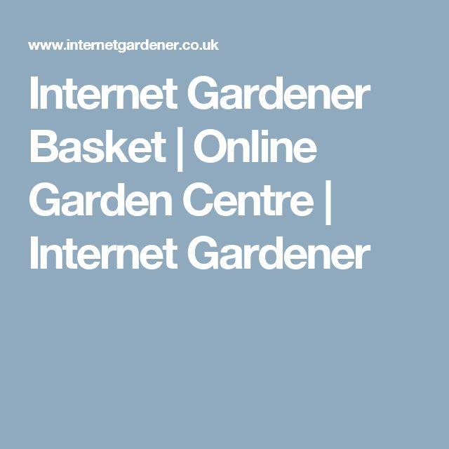 Internet Gardener Basket   Online Garden Centre   Internet Gardener