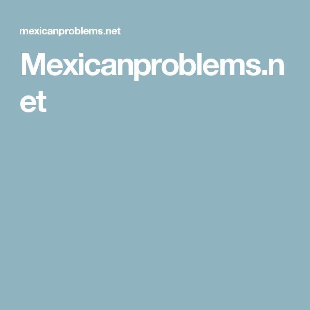 Mexicanproblems.net