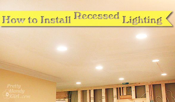 DIY Recessed Lights and save a TON!  Superb Tutorial!!