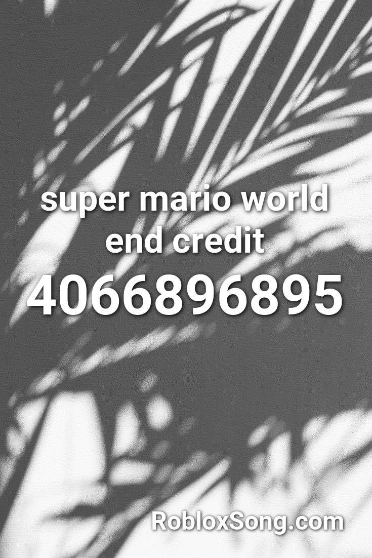 Super Mario World End Credit Roblox Id Roblox Music Codes Roblox Super Mario World Hit The Quan