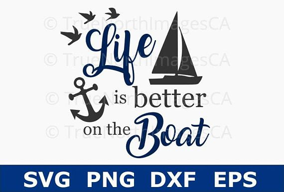 Sailboat Svg Anchor Svg Boat Vector Nautical Svg Life Is Better On The Boat Svg Files For Cricut Silhouette Files Boat Vector Svg Cricut