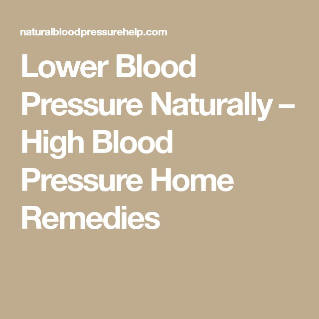Lower Blood Pressure Naturally – High Blood Pressure Home Remedies