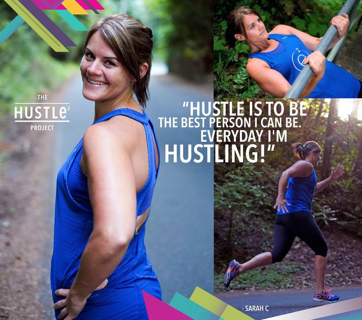 Hustling is to be the best person I can be.  Every day I'm hustling!