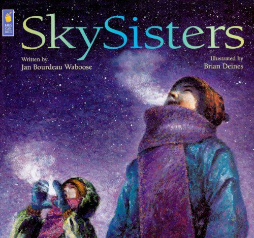 Skysisters: Jan Bourdeau Waboose  (Nishinawbe Ojibway Author)  SkySisters is a short story about 2 lovely Ojibway sisters (Nishiime and Nimise) who hike through the cold snow one night to Coyote Hill, where they are rewarded with the views of the northern lights. Along the way they meet a rabbit, deer, and howl with a coyote.