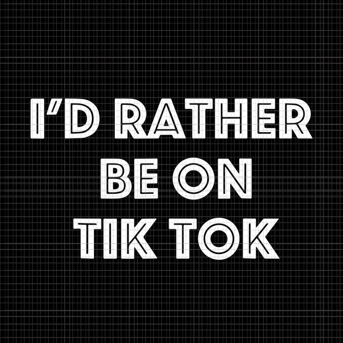 I'd Rather Be On Tok Tik svg, I'd Rather Be On Tok Tik png