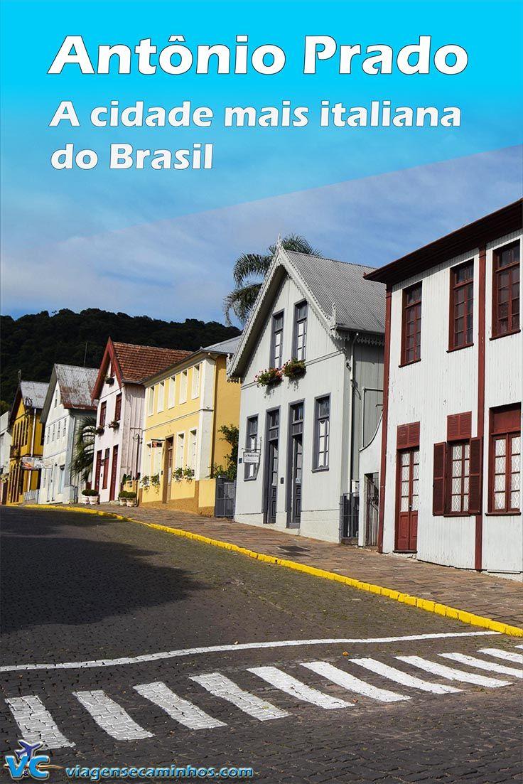 Antônio Prado é considerada a cidade mais italiana da Serra Gaúcha, repleta de casas históricas.