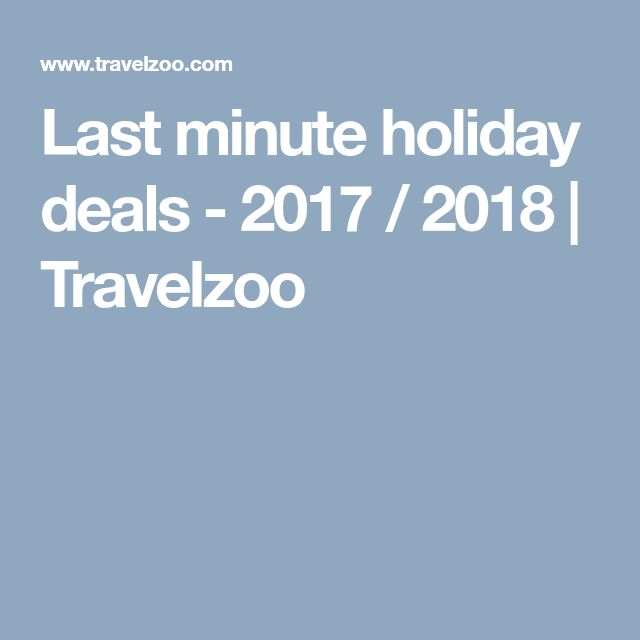 Last minute holiday deals - 2017 / 2018 | Travelzoo