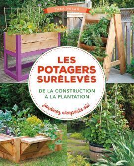 My book in French! Editions Ulmer : Les potagers surélevés-De la construction à la plantation. Jardinez n'importe où!-Tara NOLAN