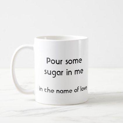Pour some sugar rock funny lyrics coffee mug - funny nerd nerdy nerds geek geeks science cool special fun