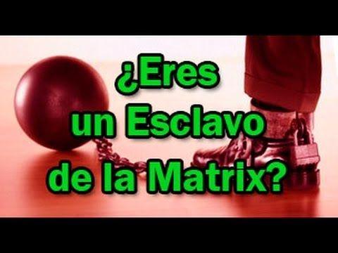¿Eres un Esclavo de la Matrix?