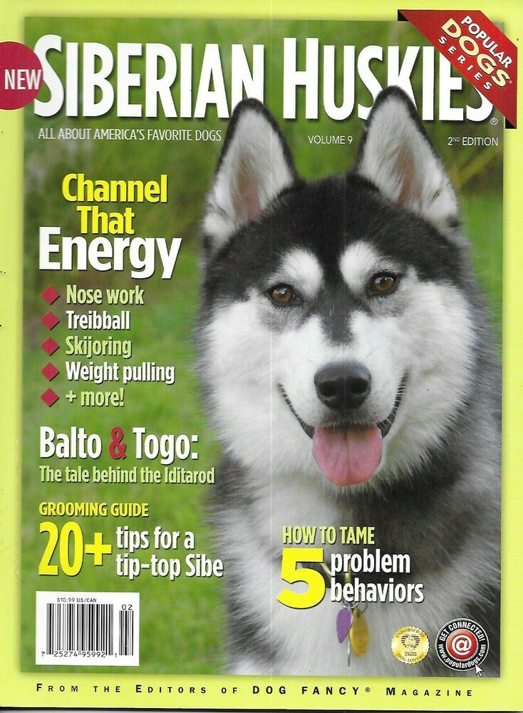 Siberian Huskies Dog Magazine Grooming House Training Weight