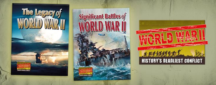 World War II - History's Deadliest Conflict series -- This series takes a detailed look at the course of events that led up to World War II and the conflict's lasting impact on the world. Documents, artifacts, and first-hand accounts help young readers relate to the subject. Sidebars, short biographies, fact boxes, timelines, and questions will keep readers engaged. Grades 5-8+