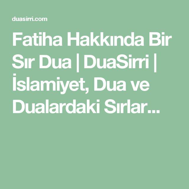 Fatiha Hakkında Bir Sır Dua   DuaSirri   İslamiyet, Dua ve Dualardaki Sırlar...