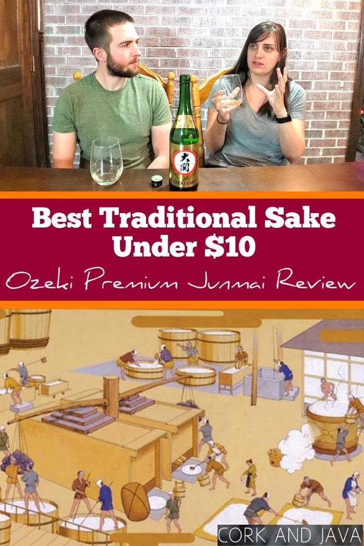 Cork And Java Expanding And Enriching Your Experience With All Your Favorite Beverages Japanese Drinks Junmai Sake Sake