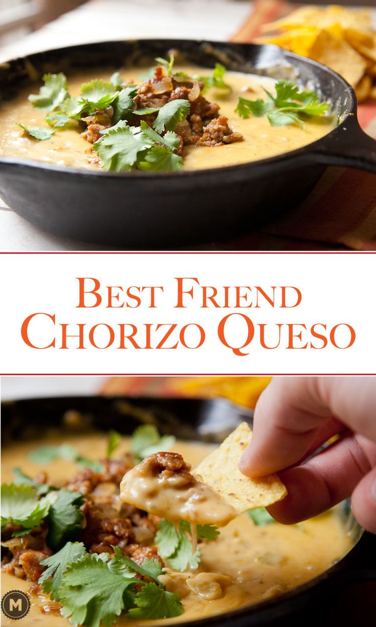 My Best Friend Chorizo Queso: Creamy cheese sauce folded with spicy browed chorizo and few other classic queso add-ins. It makes a lot but you'll only want to share it with one.