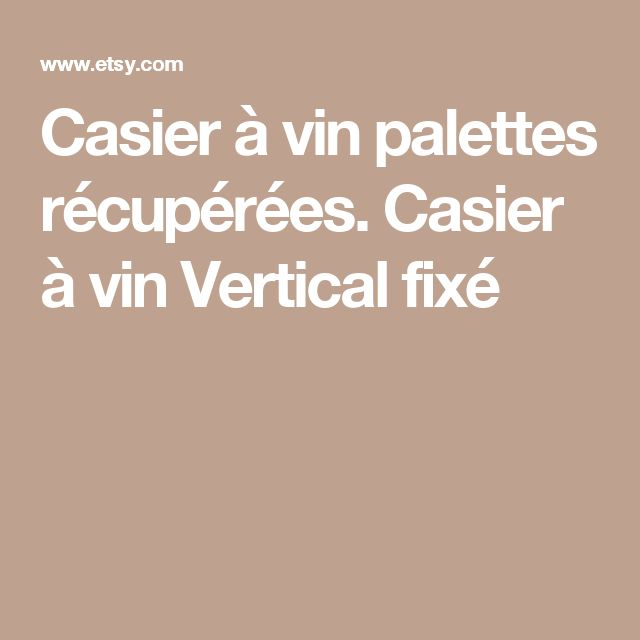 les 25 meilleures id es de la cat gorie vin palette sur pinterest casiers bouteilles palette. Black Bedroom Furniture Sets. Home Design Ideas