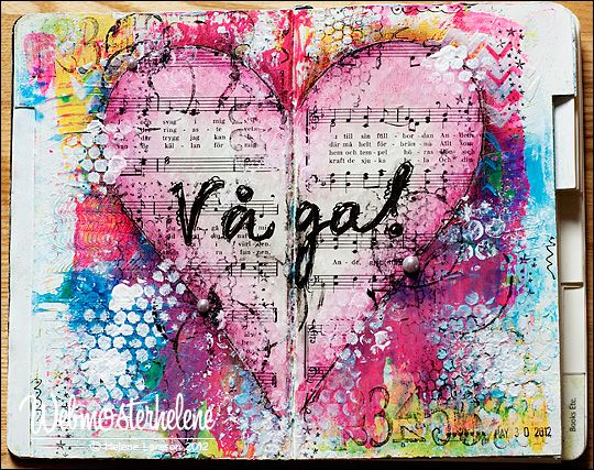 My happy place - webmosterhelene, that's me: Art journal - Våga!